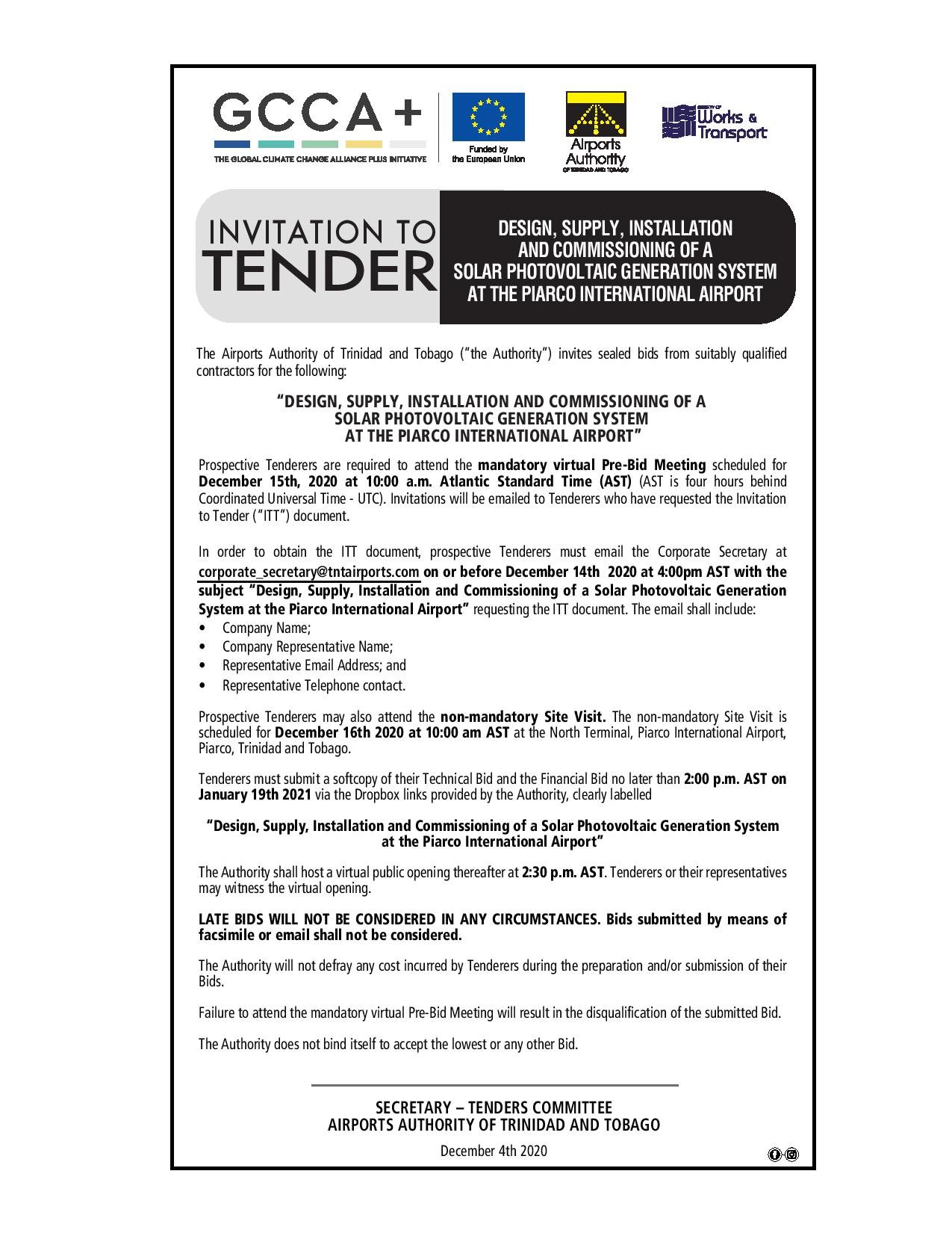 Invitation to tender for the design, supply, installation and commissioning of a solar photovoltaic generation system at the Piarco International Airport. Deadline 15th December 2020. Pleaase attend the mandatory site visit on December 10th, 2020 at 10:00am, and submit no later than 2:00pm AST on January 19th, 2020